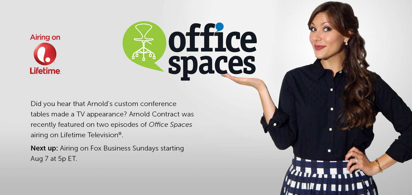 Arnold Contract featured on Office Spaces, Mondays at 7:30 PM